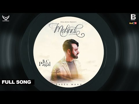 Babbu Maan - Mehndi | Ik C Pagal | Full Song