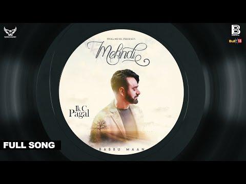 Babbu Maan - Mehndi | Ik C Pagal | Full Song