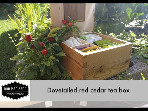 Making a red cedar dovetailed box for holding tea