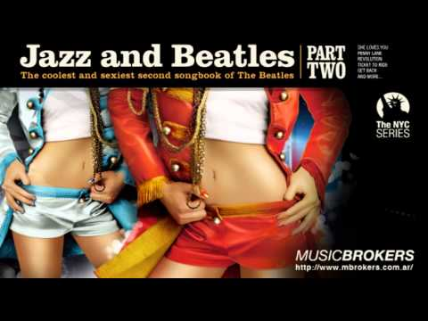 Ticket To Ride - Jazz and Beatles (Part Two) [HQ]