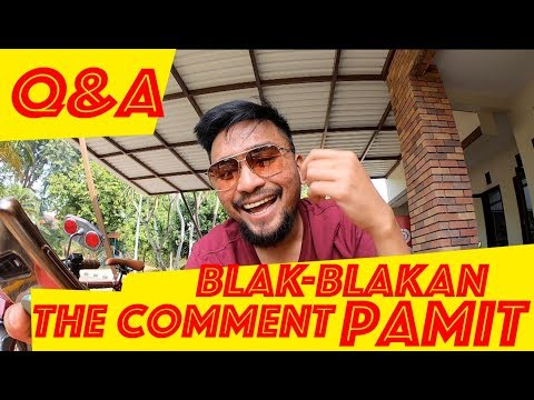 BLAK-BLAKAN THE COMMENT PAMIT (Q&A)
