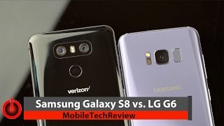 Samsung Galaxy S8 vs. LG G6 Comparison Smackdown