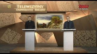 Telewizyjny Uniwersytet Biblijny: Czwarta przepowiednia Balaama (27.10.2018)