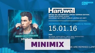 Hardwell  - United We Are Remixed (Limited German Edition) (Official Minimix HD)