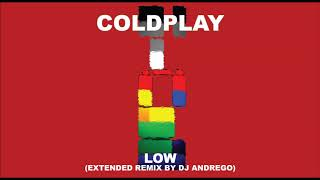 Coldplay - Low  Extended Remix By Dj Andrego