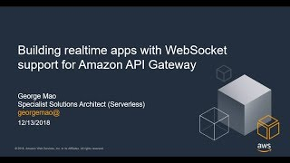 Building Real Time Applications using WebSocket APIs Supported by Amazon API Gateway