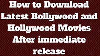 How to download latest bollywood and hollywood movies on release date in HD
