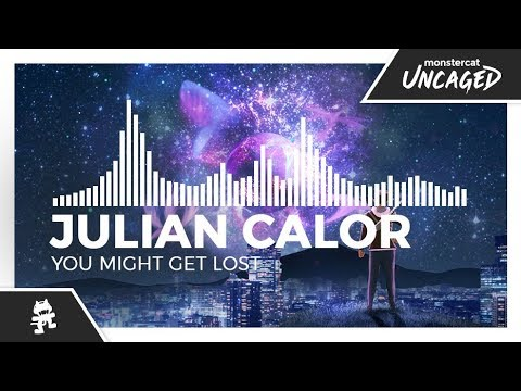 Julian Calor - You Might Get Lost [Monstercat Release]