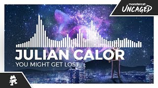 Julian Calor - You Might Get Lost [Monstercat Release]