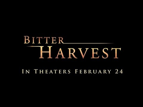 Bitter Harvest    In theaters February 24