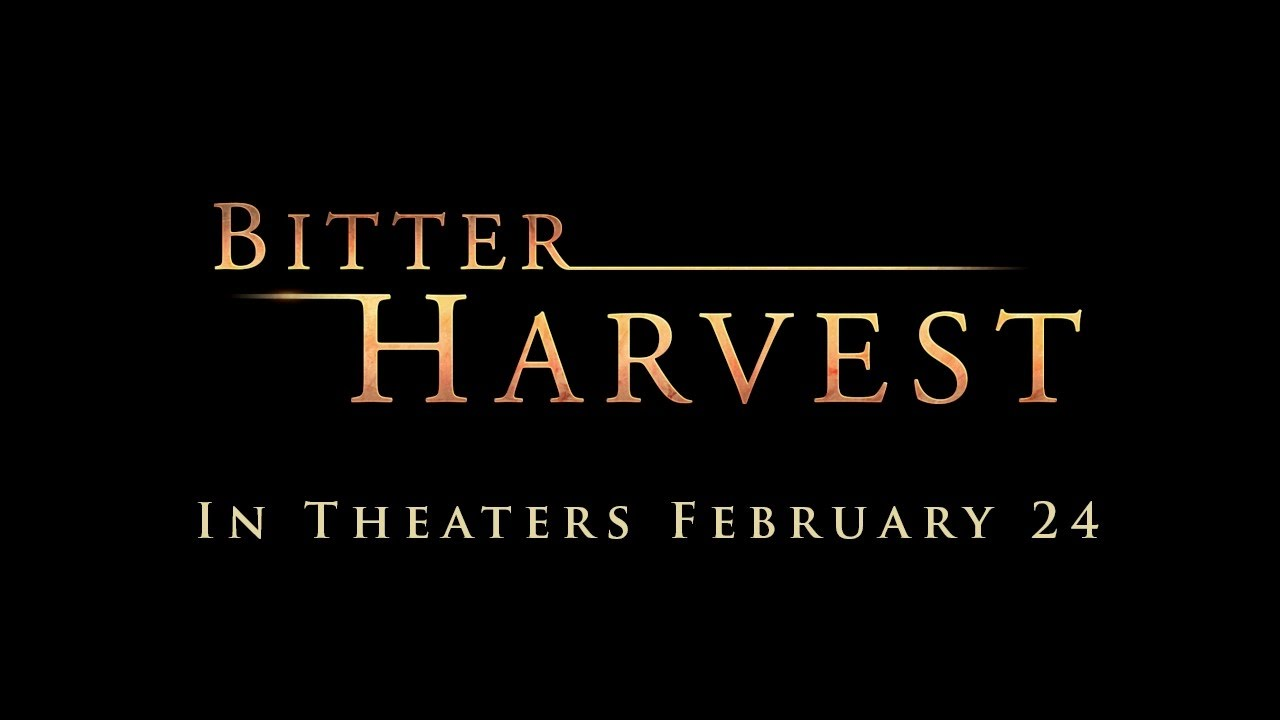 Bitter Harvest Official Trailer - In theaters February 24