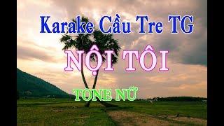Nội Tôi | Tone Nữ | karaoke Cầu Tre | beat được phối mới nhất