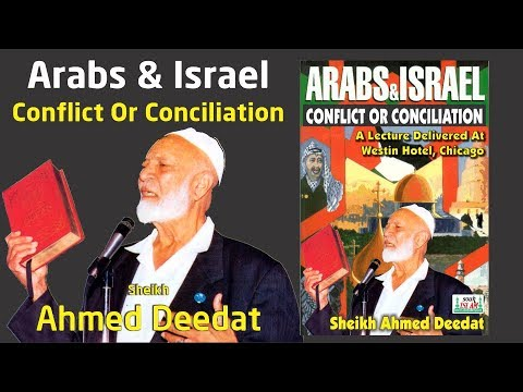 Arabs And Israel Conflict Or Conciliation - Lecture Westin Hotel Chicago  Sheikh Ahmed Deedat