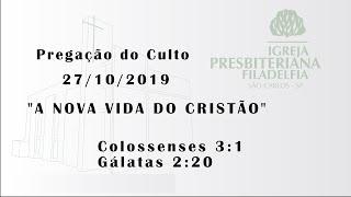 pregação (A nova vida do cristão) 27/10/2019