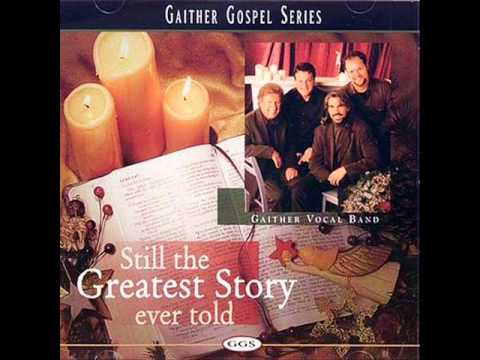 Gaither Vocal Band - He Started The Whole World Sin