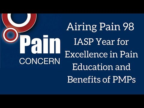 Airing Pain 98: IASP Global Year for Excellence in Pain Education & the Benefit of PMPs