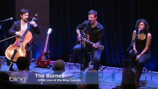 The Burned - Now And Forever (Bing Lounge)