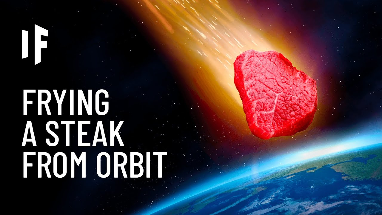 What If You Dropped a Steak From Orbit?
