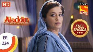 Aladdin - Ep 224 - Full Episode - 25th June, 2019