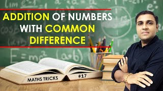 Addition Tricks/Shortcuts/Formula   Addition of Common Difference in a Series of Number I Math Trick