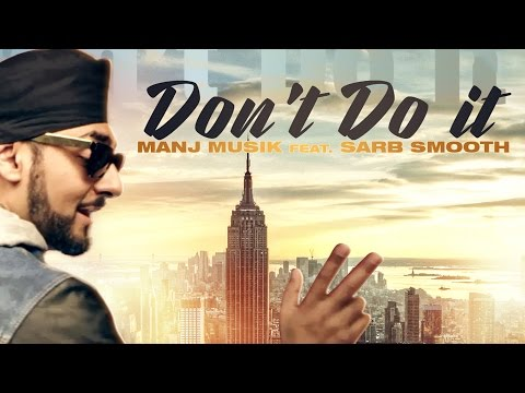 Don't Do It | Manj Musik Feat. Sarb Smooth | Full Music Video | Speed Records