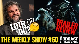 FIRST Trailer For 'The Predator' + Is Peter Jackson Joining LOTR Or DC? (The Weekly Show #60)
