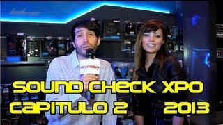 Soundcheck Xpo 2013 - Dia 2 - Sensey TV 3era. Temp