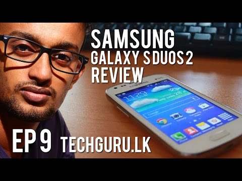 Samsung Galaxy S Duos 2 Review in Sinhala - Tech Guru Episode 09