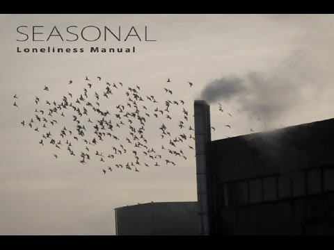 Seasonal - Loneliness Manual [Full Album]