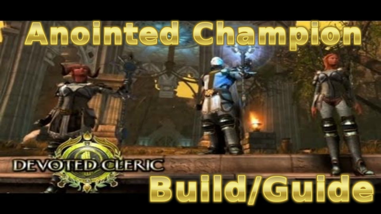 Neverwinter Cleric Anointed Champion Pve Buildguide Buff