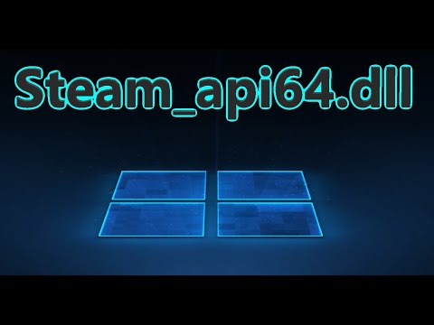 Steam_api64.dll отсутствует - Как исправить ошибку