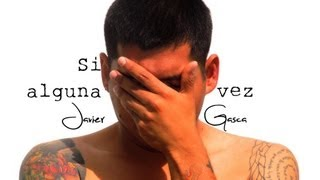 Javier Gasca - Si alguna vez