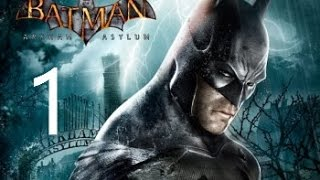 BATMAN RETURN TO ARKHAM ASYLUM Walkthrough Part 1 No Commentary