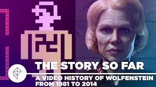 Wolfenstein: The Story So Far - A Video History from 1981 to 2014