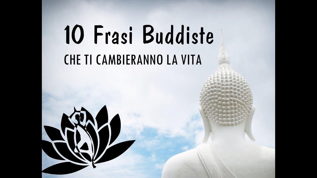 Le 10 Frasi Buddiste Che Ti Cambieranno La Vita Youtube
