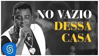 Raça Negra - No Vazio Dessa Casa (DVD Raça Negra & Amigos) [Video Oficial]