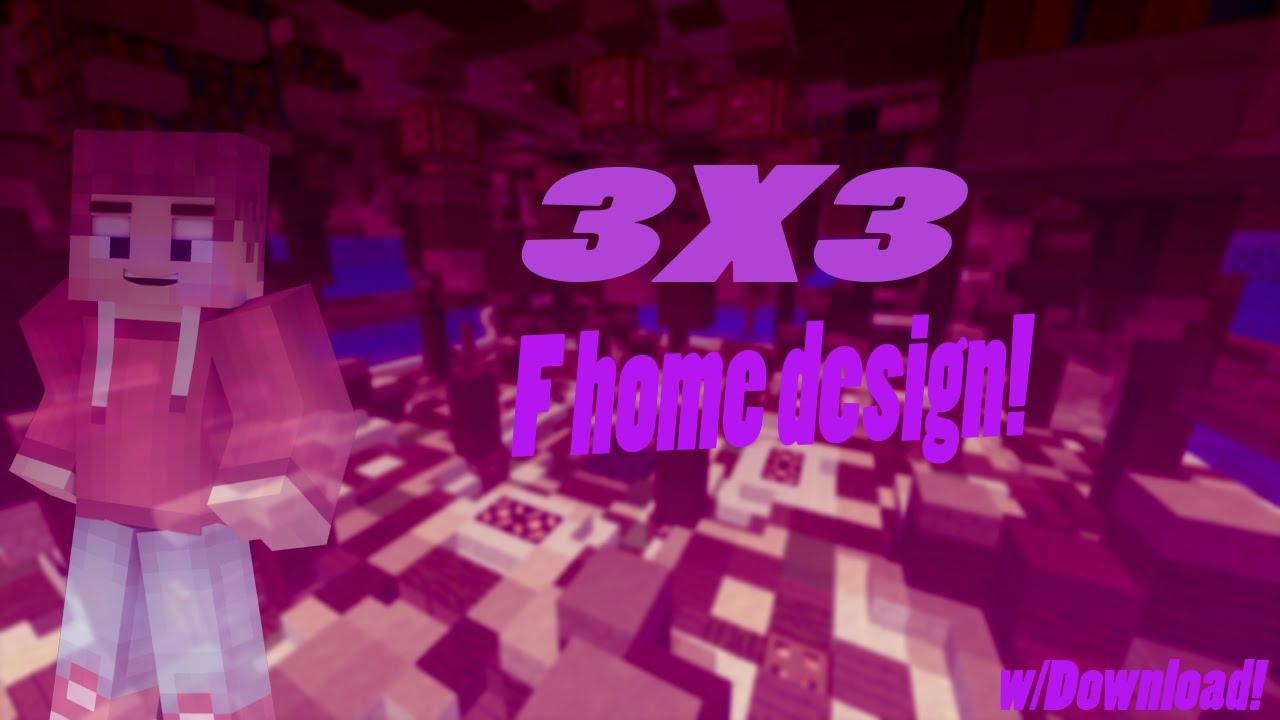 minecraft: 3x3 f home design w/download! - youtube