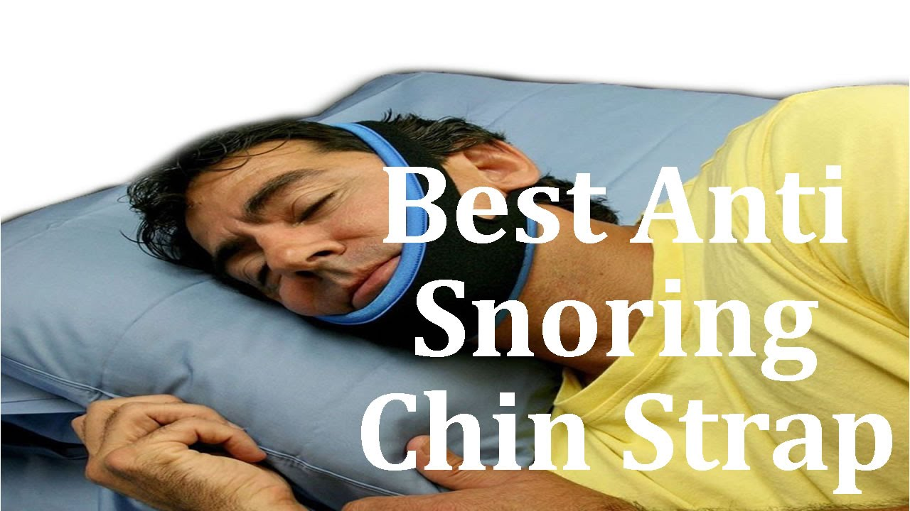 Best Anti Snoring Device 2016 Best Anti Snoring Chin Strap Review