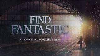 Find Fantastic (Fantastic Beasts Tribute by TREN)