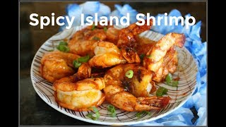 "How to make SWEET & SPICY ""ISLAND"" SHRIMP 