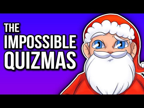 THE IMPOSSIBLE QUIZMAS!   Christmas Impossible Quiz