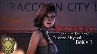 Resident Evil: O.R.C. - Türkçe Altyazılı Senaryo - Spec Ops - Bölüm 1 - Tanıdık Yüzler