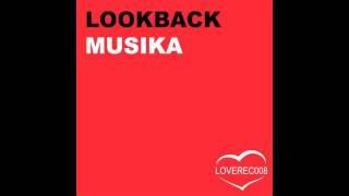 Lookback - Musika (Original Mix)