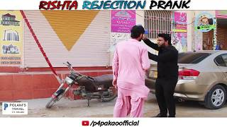 | RISHTA REJECTION PRANK | By Nadir Ali In | P4 Pakao | 2018