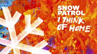Snow Patrol - I Think Of Home Official Audio