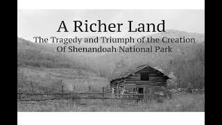 A Richer Land: The Tragedy and Triumph of the Creation of Shenandoah National Park