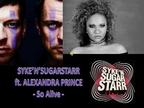 Syke n Sugarstarr ft. Alexandra Prince - So Alive.MP4