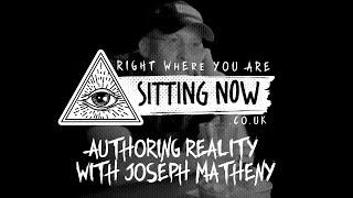 Authoring Reality with Joseph Matheny (Full Episode)