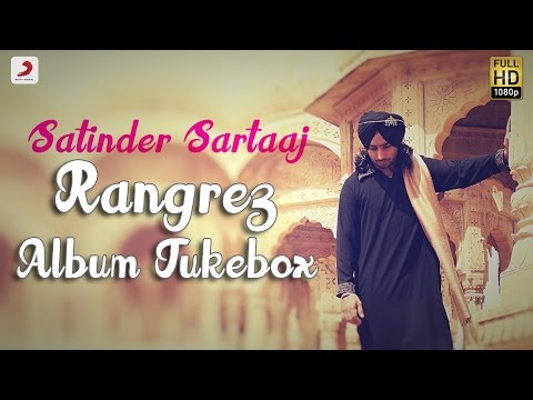 Satinder Sartaaj - Rangrez(Album Jukebox)