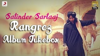Satinder Sartaaj - Rangrez  (Album Jukebox)